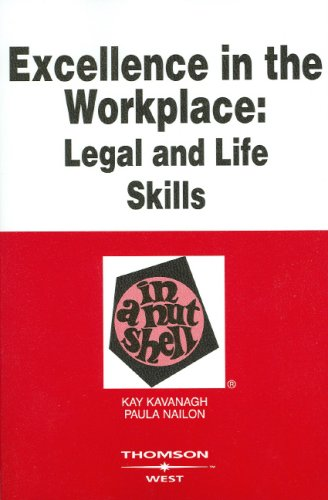 Excellence in the Workplace Legal and Life Skills in a Nutshell  2007 edition cover