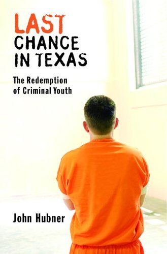 Last Chance in Texas : The Redemption of Criminal Youth  2005 edition cover