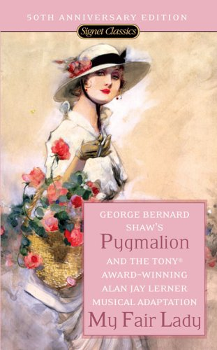 Pygmalion and My Fair Lady  50th (Anniversary) edition cover