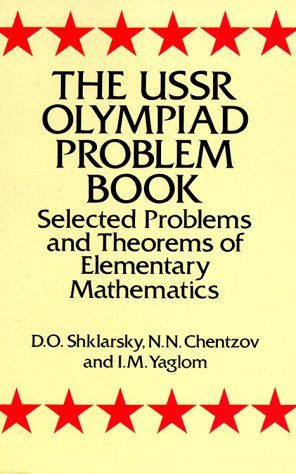 USSR Olympiad Problem Book Selected Problems and Theorems of Elementary Mathematics 3rd 1993 (Reprint) edition cover