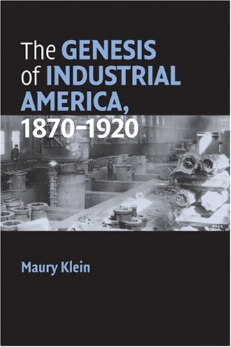 Genesis of Industrial America, 1870-1920   2007 edition cover