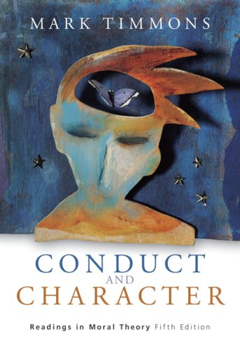 Conduct and Character Readings in Moral Theory 5th 2006 9780534589097 Front Cover