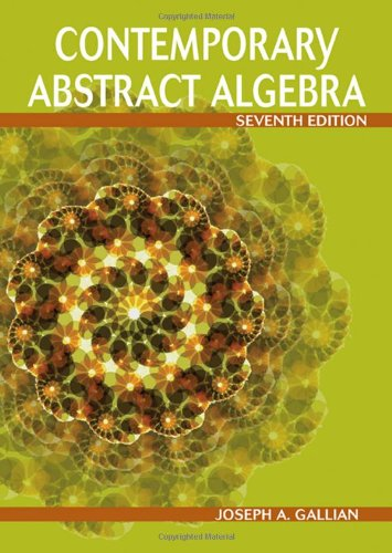 Contemporary Abstract Algebra  7th 2010 9780547165097 Front Cover