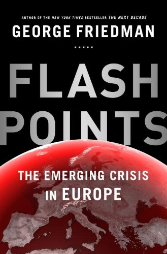 Flashpoints: The Emerging Crisis in Europe  2015 9780553399097 Front Cover