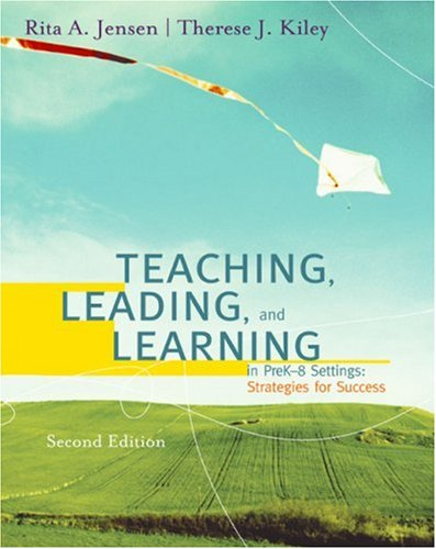 Teaching, Leading, and Learning in Pre K-8 Settings Strategies for Success 2nd 2005 edition cover