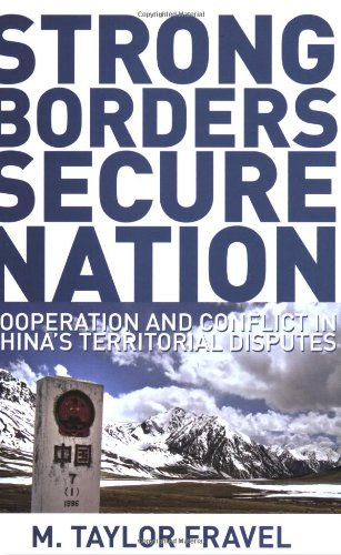 Strong Borders, Secure Nation Cooperation and Conflict in China's Territorial Disputes  2009 edition cover