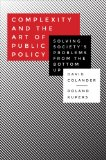 Complexity and the Art of Public Policy Solving Society's Problems from the Bottom Up  2014 edition cover