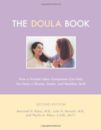 Doula Book How a Trained Labor Companion Can Help You Have a Shorter, Easier, and Healthier Birth 2nd 2002 (Reprint) edition cover