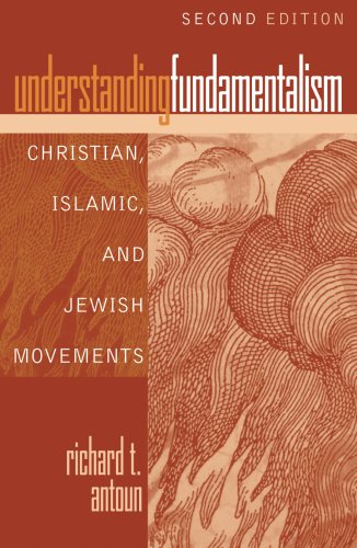 Understanding Fundamentalism Christian, Islamic, and Jewish Movements 2nd 2008 (Revised) edition cover