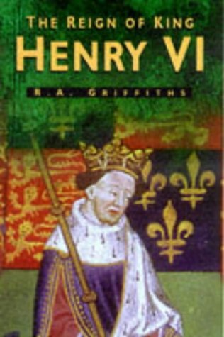 Reign of King Henry VI  2nd 1998 9780750916097 Front Cover