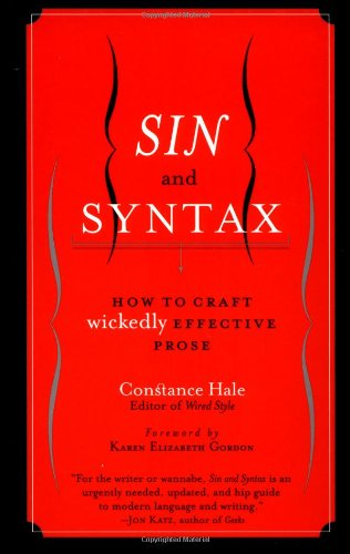 Sin and Syntax How to Craft Wickedly Effective Prose  2001 edition cover