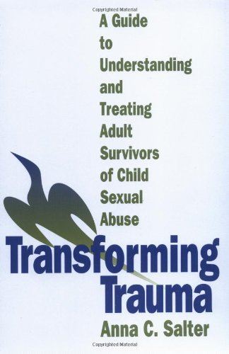 Transforming Trauma A Guide to Understanding and Treating Adult Survivors of Child Sexual Abuse  1995 edition cover