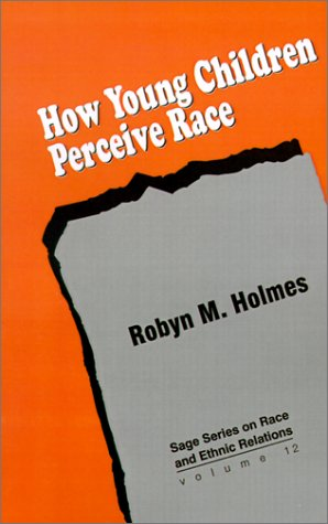 How Young Children Perceive Race   1995 9780803971097 Front Cover