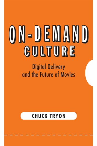 On-Demand Culture Digital Delivery and the Future of Movies  2013 edition cover