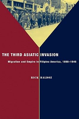 Third Asiatic Invasion Migration and Empire in Filipino America, 1898-1946  2011 edition cover
