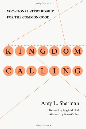 Kingdom Calling Vocational Stewardship for the Common Good  2011 edition cover