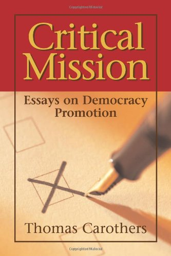 Critical Mission Essays on Democracy Promotion  2004 edition cover