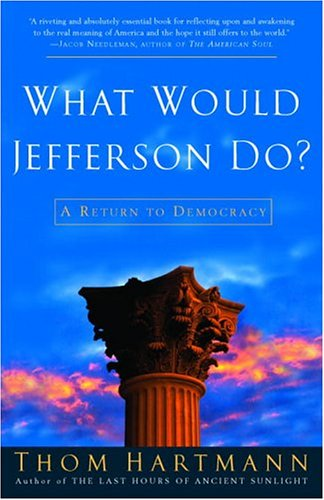 What Would Jefferson Do? A Return to Democracy N/A 9781400052097 Front Cover