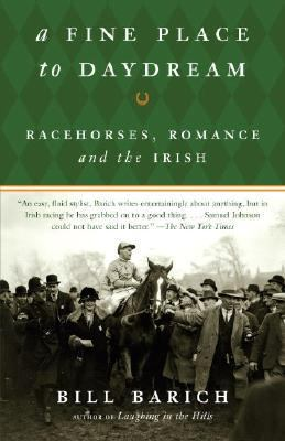 Fine Place to Daydream Racehorses, Romance, and the Irish N/A 9781400078097 Front Cover