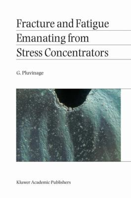 Fracture and Fatigue Emanating from Stress Concentrators   2003 9781402016097 Front Cover
