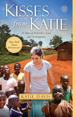 Kisses from Katie A Story of Relentless Love and Redemption N/A 9781451612097 Front Cover
