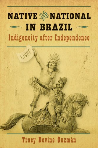 Native and National in Brazil Indigeneity after Independence  2013 edition cover