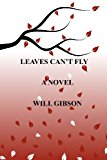 Leaves Can't Fly  N/A 9781490475097 Front Cover