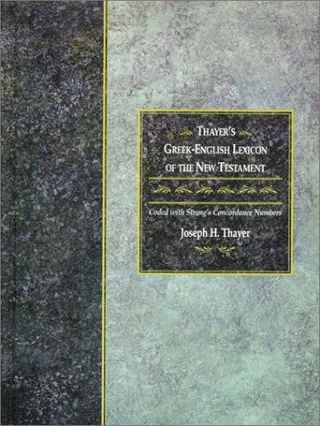 Thayer's Greek-English Lexicon of the New Testament Coded to Strong's Numbering System Reprint edition cover