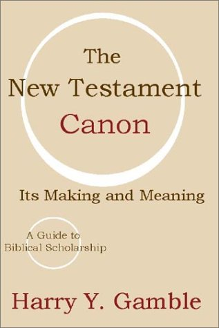 New Testament Canon Its Making and Meaning N/A edition cover