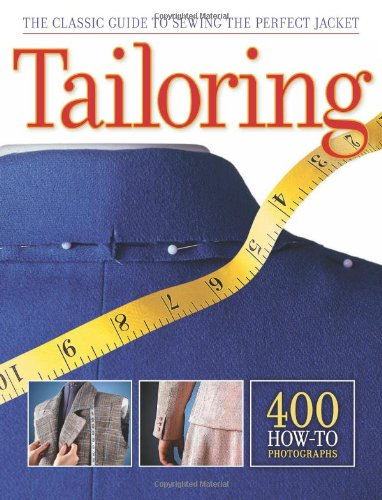 Tailoring The Classic Guide to Sewing the Perfect Jacket  2011 edition cover