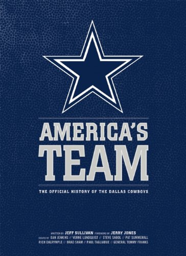 America's Team The Official History of the Dallas Cowboys  2010 9781608870097 Front Cover