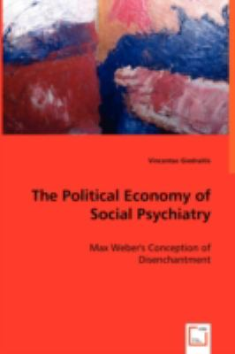 The Political Economy of Social Psychiatry:   2008 9783836466097 Front Cover