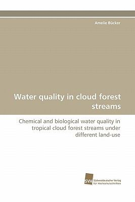 Water Quality in Cloud Forest Streams N/A 9783838123097 Front Cover