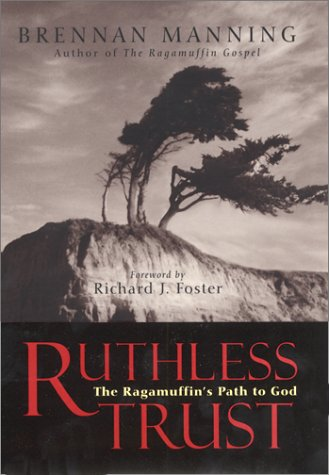 Ruthless Trust The Ragamuffin's Path to God  2000 edition cover