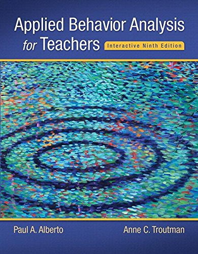 Applied Behavior Analysis for Teachers Interactive + Pearson Etext With Access Card: Books a La Carte Edition 9th 2016 9780134027098 Front Cover
