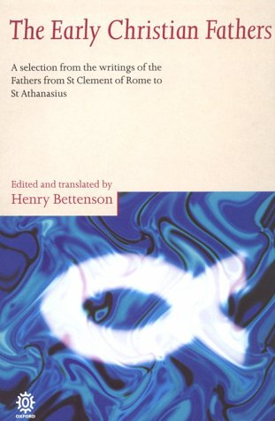 Early Christian Fathers A Selection from the Writings of the Fathers from St. Clement of Rome to St. Athanasius  1996 (Reprint) 9780192830098 Front Cover