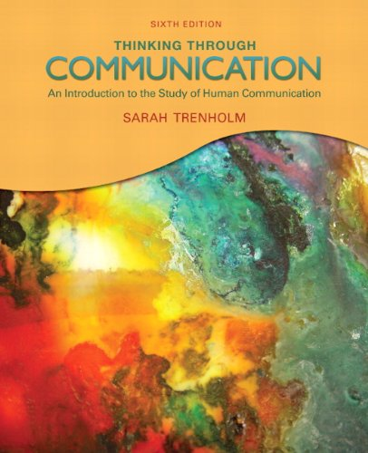 Thinking Through Communication  6th 2011 edition cover