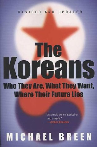 Koreans Who They Are, What They Want, Where Their Future Lies 2nd 2004 (Revised) edition cover
