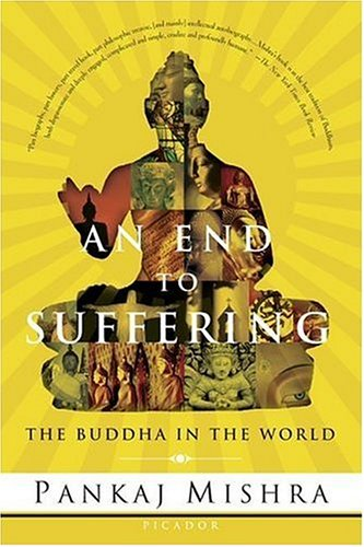 End to Suffering The Buddha in the World N/A edition cover