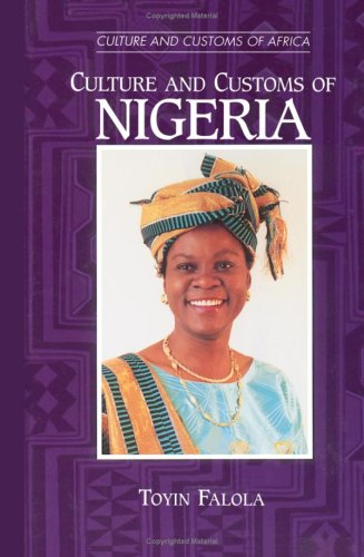 Culture and Customs of Nigeria   2000 9780313361098 Front Cover