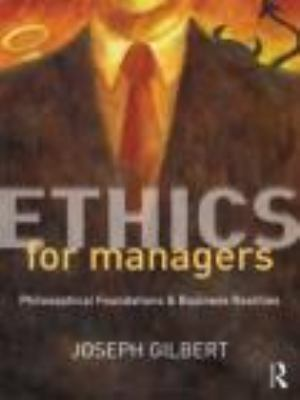 Ethics for Managers Philosophical Foundations and Business Realities  2013 edition cover