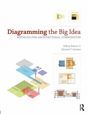 Diagramming the Big Idea Methods for Architectural Composition  2013 edition cover