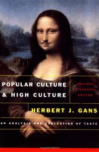 Popular Culture and High Culture An Analysis and Evaluation of Taste 2nd 1999 (Revised) edition cover
