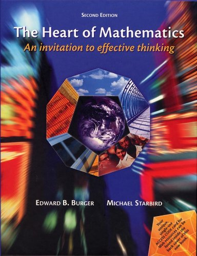 Heart of Mathematics An Invitation to Effective Thinking 2nd 2005 edition cover