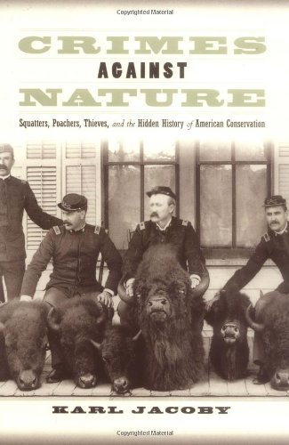 Crimes Against Nature Squatters, Poachers, Thieves, and the Hidden History of American Conservation  2003 edition cover