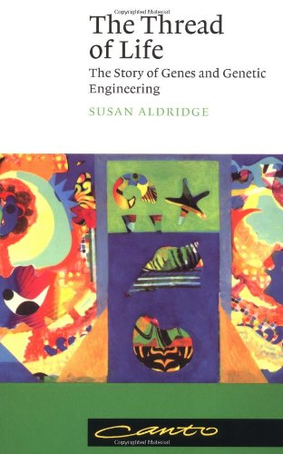 Thread of Life The Story of Genes and Genetic Engineering  1998 (Reprint) 9780521625098 Front Cover