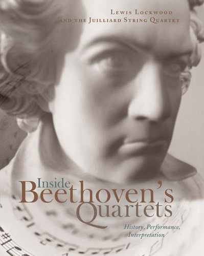 Inside Beethoven's Quartets History, Performance, Interpretation  2008 edition cover