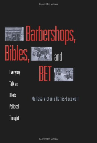 Barbershops, Bibles, and Bet Everyday Talk and Black Political Thought  2004 (Annotated) edition cover
