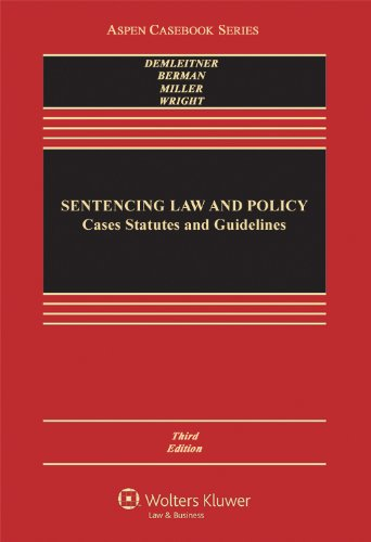 Sentencing Law and Policy Cases, Statutes, and Guidelines 3rd 2013 (Revised) edition cover