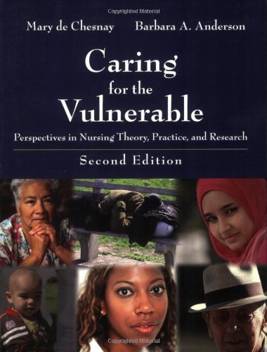 Caring for the Vulnerable Perspectives in Nursing Theory, Practice, and Research 2nd 2008 (Revised) edition cover